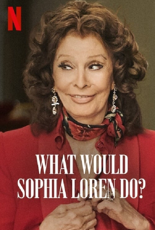 What Would Sophia Loren Do?